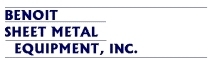 Benoit Sheet Metal Equipment, Inc