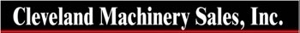 Cleveland Machinery Sales, Inc.