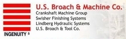 U.S. Broach Division, Crankshaft Machine Group