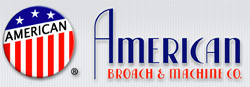 AMERICAN BROACH & MACHINE