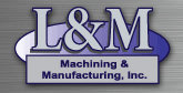 L&M Machining & Mfg.