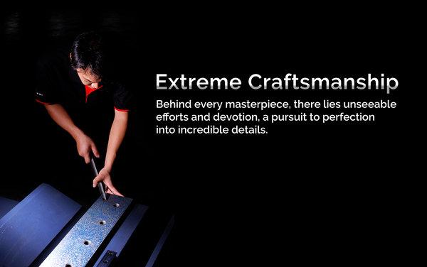 Extreme craftsmanship