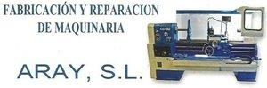 Fabricación y reparación de maquinaria Aray, S.L.