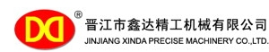 Jinjiang XinDa Precise Machinery Co., Ltd.