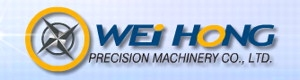 Wei Hong Precision Machinery Co., Ltd.